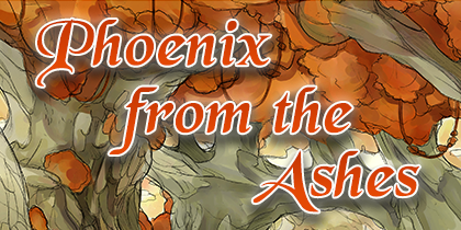 Phoenix from the ashes